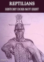 Feature_thumb_reptilians-history-does-not-exist-part-9
