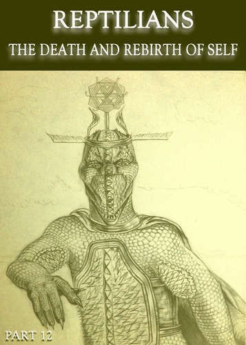 Reptilians-the-death-and-rebirth-of-self-part-12