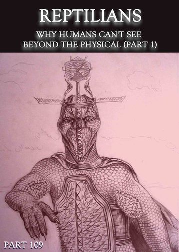 Reptilians-why-humans-can-t-see-beyond-the-physical-part-1-part-109