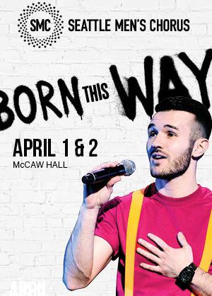 Seattle Men's Chorus Born This Way