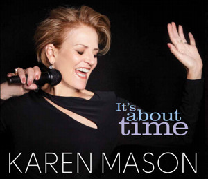 "Karen Mason ""It's About Time"""