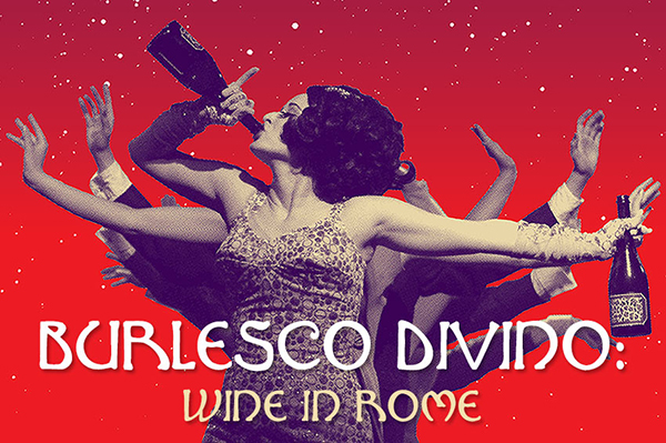 Burlesco DiVino: Wine in Rome At The Triple Door