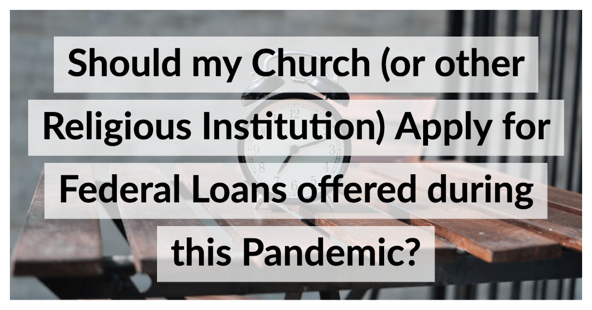 should my church apply for federal loans
