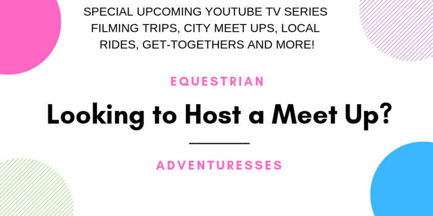 Looking to host an equestrian adventuresses meet up near you?