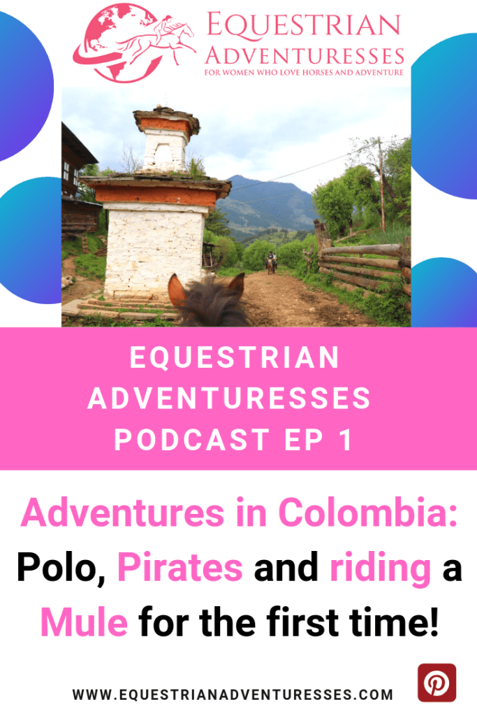 Pinterest EQA Podcast - Adventures in Columbia: Polo, Pirates and riding a Mule for the first time.