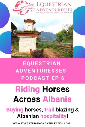 Pinterest podcast photo - Ep 6 Riding Horses Across Albania: Buying horses, trail blazing & Albanian hospitality!