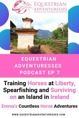 Pinterest podcast photo - Ep 7 Training Horses at Liberty, Spearfishing and Surviving on an Island in Ireland: Emma's Countless Horse Adventures!