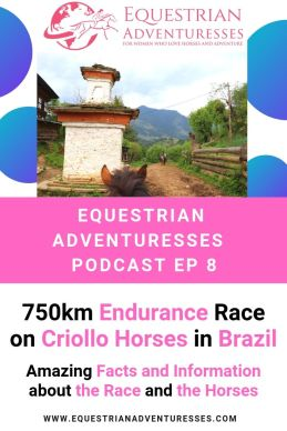 Pinterest podcast photo - Ep 8 750km Endurance Race on Criollo Horses in Brazil: Amazing Facts and Information about the Race and the Horses!