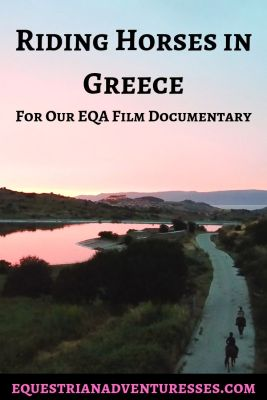 Pinterest Pin for the article: Riding Horses in Greece for our EQA Film Documentary
