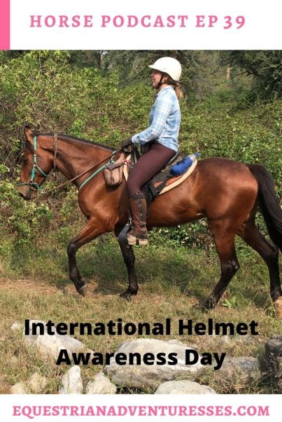 Horse and travel podcast pin - Ep 39 International Helmet Awareness Day