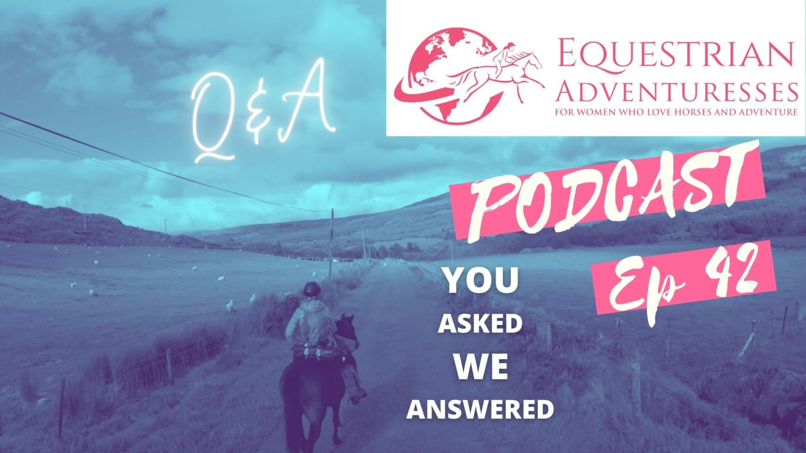Equestrian Adventuresses Travel and Horse Podcast Ep 42