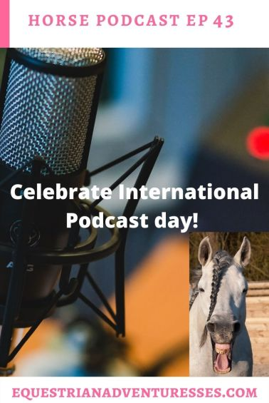 Horse and travel podcast pin - Ep 43 Celebrate International Podcast day