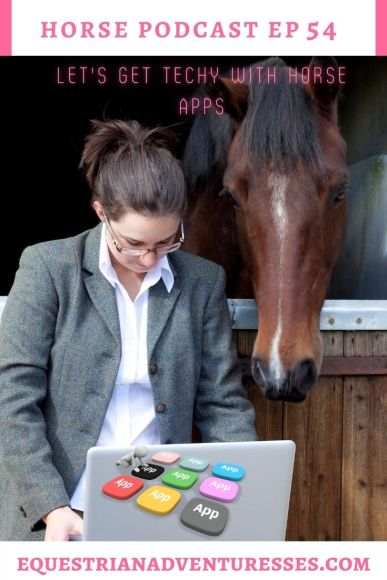 Horse and travel podcast pin - Ep 54 Let's get Techy with Horse apps!