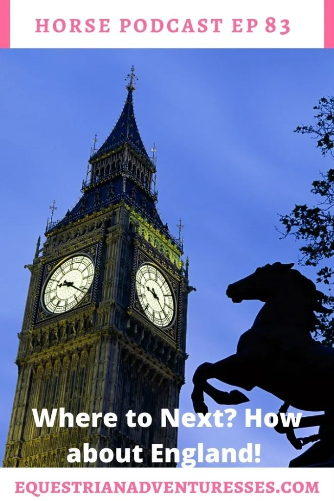 Horse and travel podcast pin - Ep 83 Where to Next? How about London and Southern England