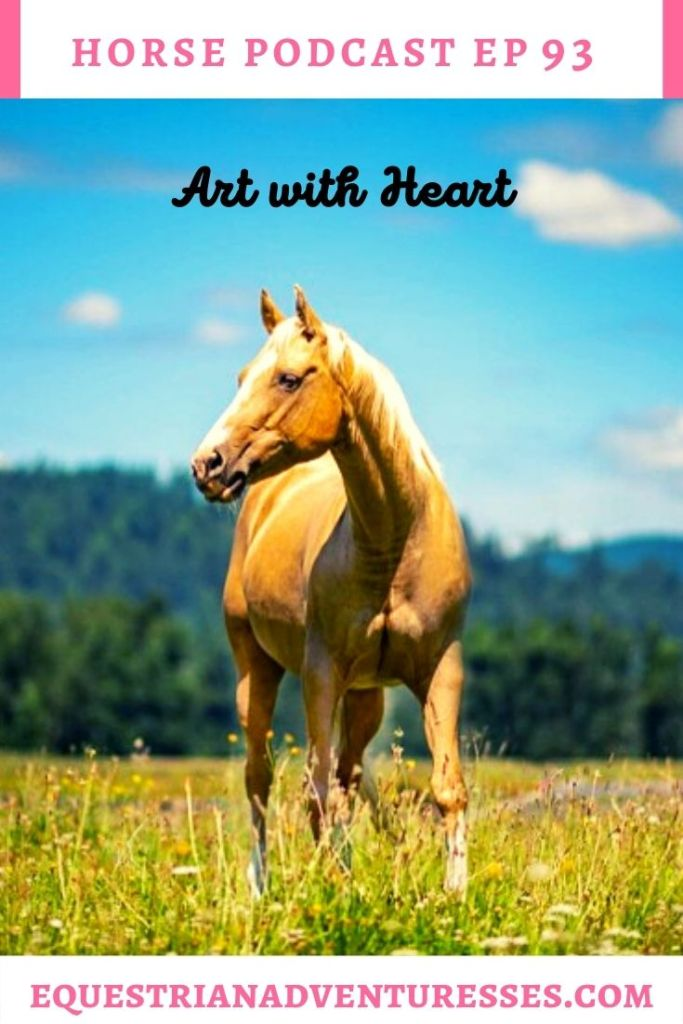 Horse and travel podcast pin - 93: Art with Heart