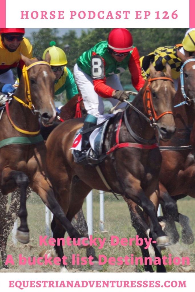 Horse and travel podcast pin - 126: Kentucky Derby - When are we going