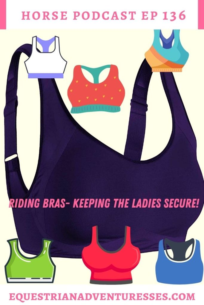 Horse and travel podcast pin - 136: Riding Bras - Keeping the Ladies Secure