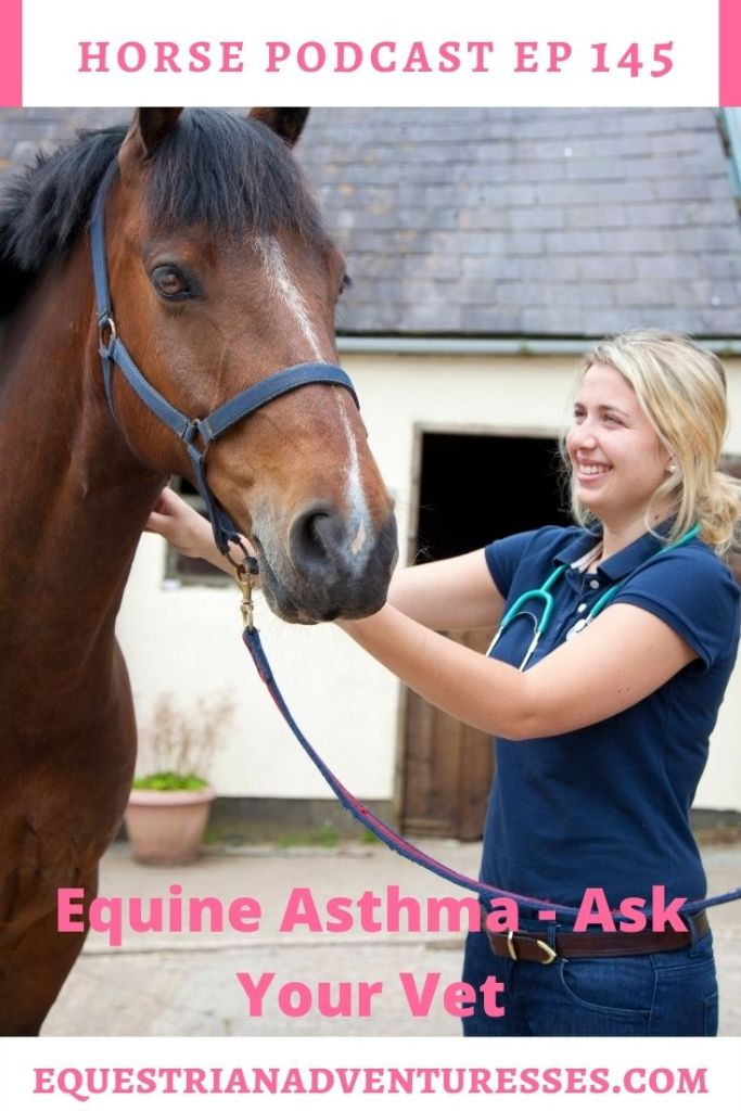 Horse and travel podcast pin - 145: Equine Asthma - Ask Your Vet