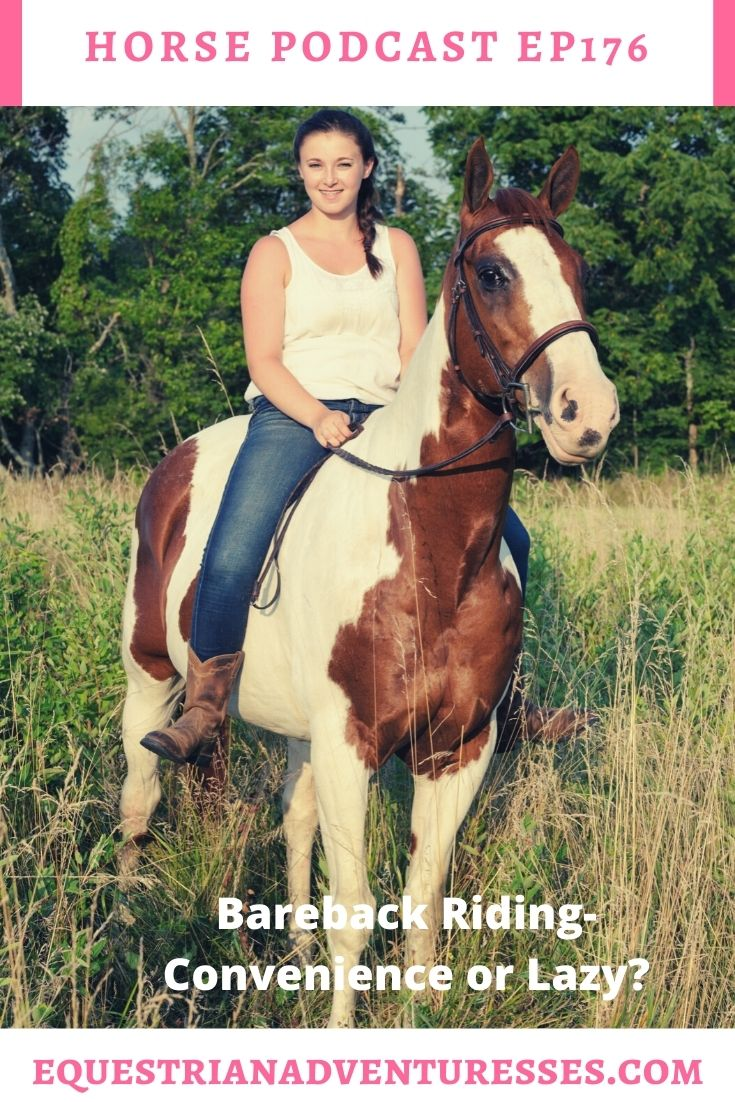 Horse and travel podcast pin - Ep176: Bareback Riding - Convenience or Lazy?