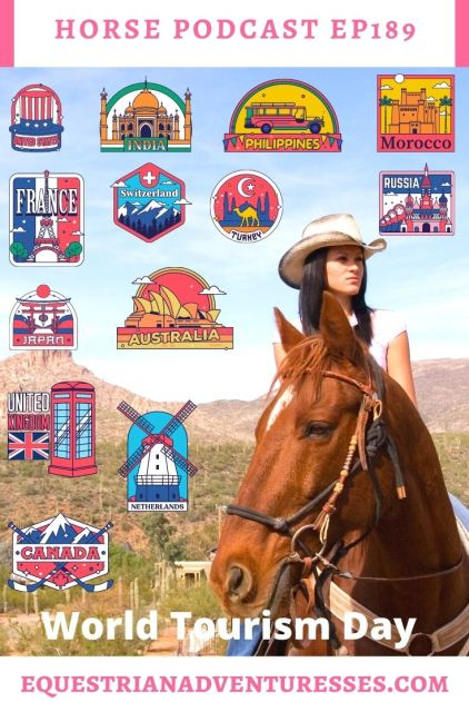 Horse and travel podcast pin - Ep189 World Tourism Day