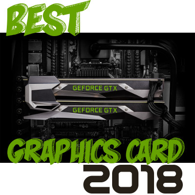 Best Graphics Card 2018 Example