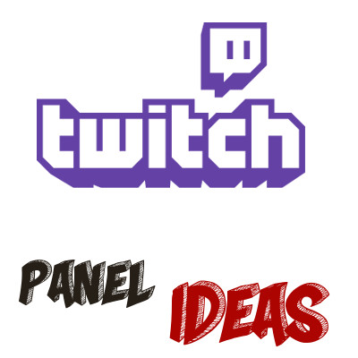 Twitch Panel Ideas - What panels to add to your Twitch Channel?