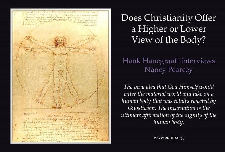Does Christianity Offer a Higher or Lower View of the Body?