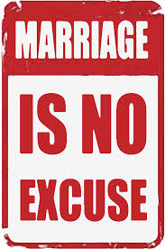 marriage is no excuse