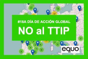 Sábado #18A – 500 ciudades – EQUO llama a la movilización ciudadana contra el TTIP