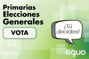 #PrimariasEQUO Elige quién nos representará en las Elecciones Generales