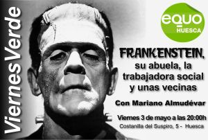 Viernes Verde – Frankenstein, su abuela, la trabajadora social y unas vecinas. 3 de mayo a las 20:00h