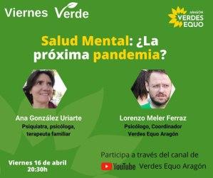 Viernes Verde – Salud mental ¿La próxima pandemia? – 16 de abril a las 20:30h