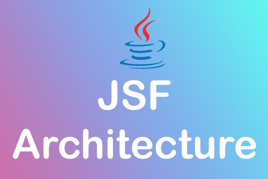 JSF Architecture in java