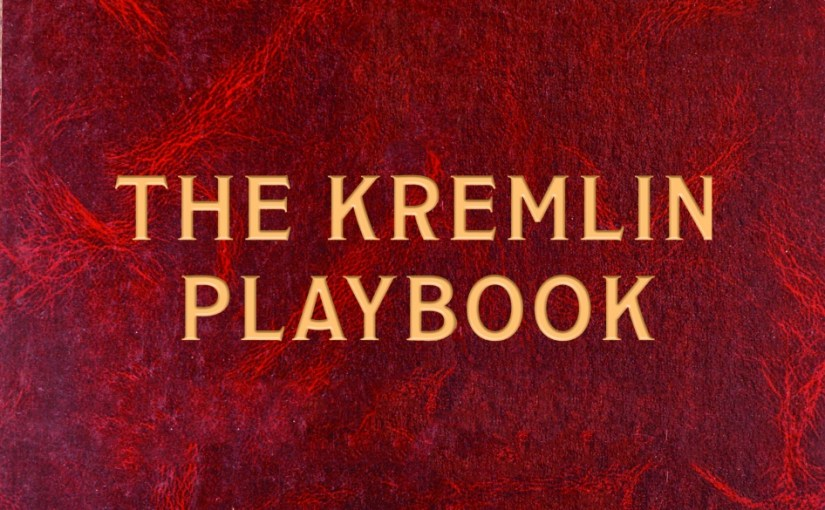 The Kermlin Playbook