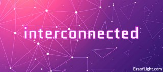interconnected eraoflightdotcom