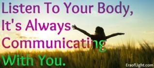 listen to your body now eraoflightdotcom