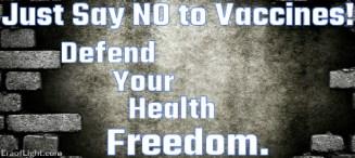 say no to vaccines eraoflightdotcom