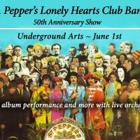 Sgt Peppers Lonely Hearts Club Band 50th Ann Tribute - Tickets - Underground Arts - Philadelphia, PA, June 01, 2017 | Ticketfly