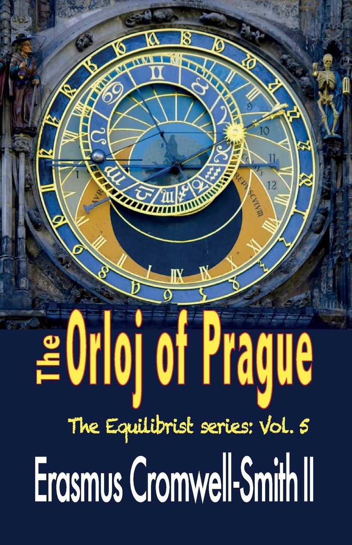 The Orloj of Prague CPL |Erasmus Cromwell-Smith