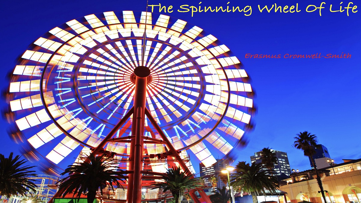 The Spinning Wheel of Life