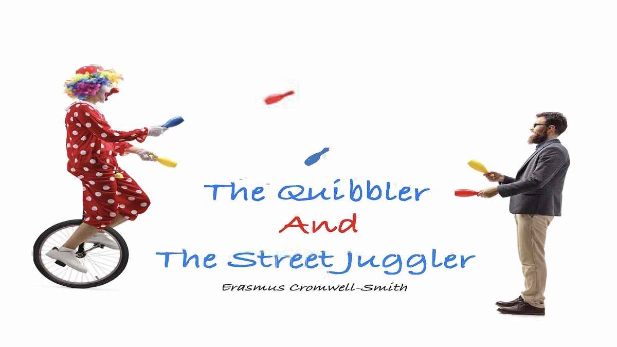 The Quibbler and The Street Juggler