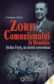diac-cristina-zorii-comunismului-in-romania-stefan-foris-un-destin-neterminat-12094