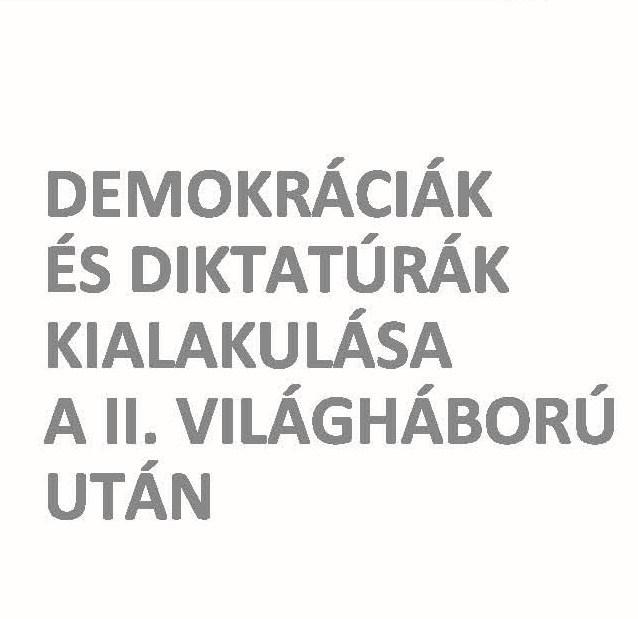 Demokráciák és diktatúrák kialakulása a II. világháború után