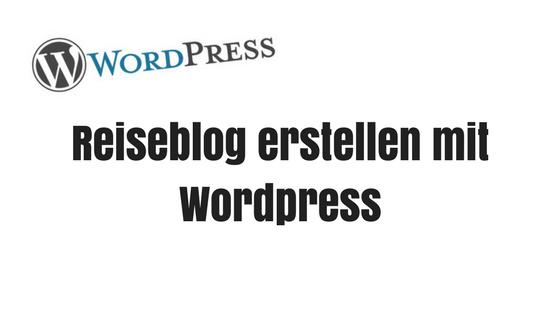 Reiseblog erstellen mit WordPress