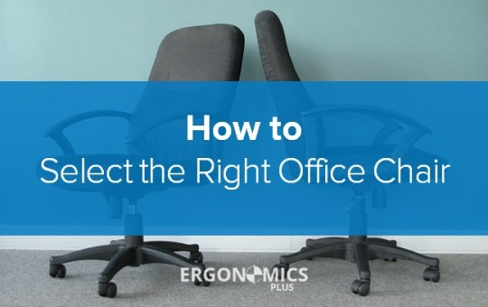 Office Ergonomics: How to Select the Right Ergonomic Office Chair