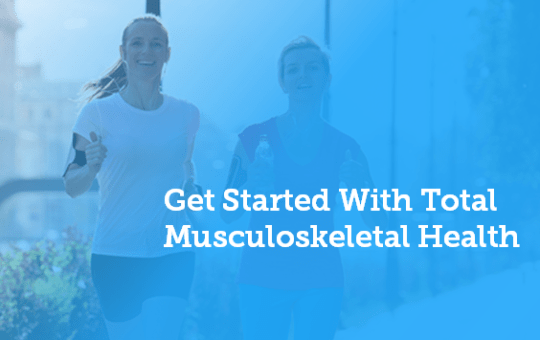 How to Get Started With Total Musculoskeletal Health