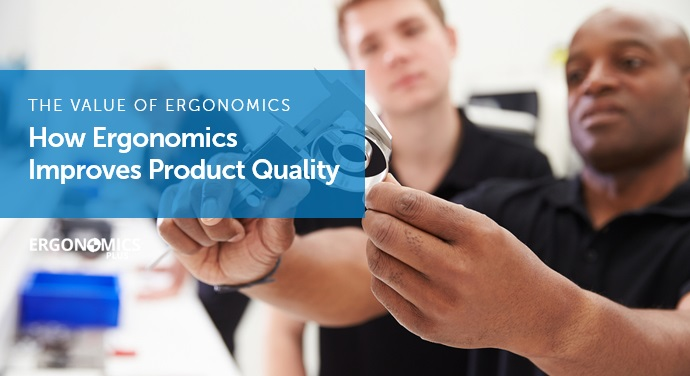 how-ergonomics-improves-product-quality