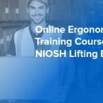 Online Ergonomics Training Course — NIOSH Lifting Equation