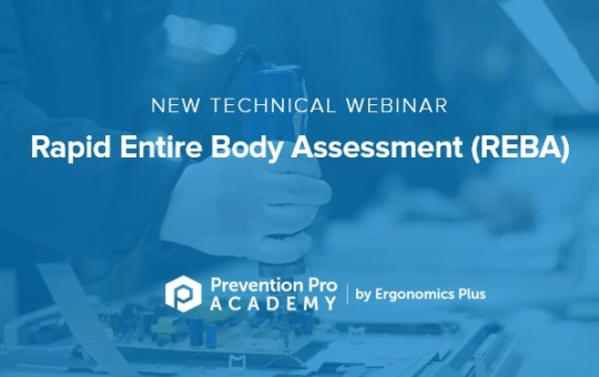 New Technical Webinar on the Rapid Entire Body Assessment (REBA) Tool