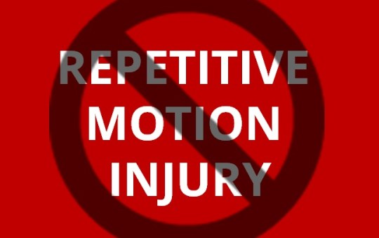 Three Dirty Words — Repetitive Motion Injury
